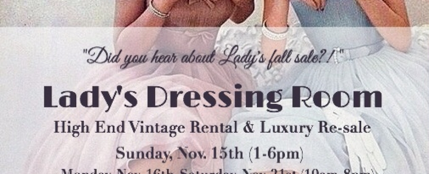 Saturday and Sunday special sale- 11/21/15 -11/22/15 with the LADY- The Lady's Dressing Room